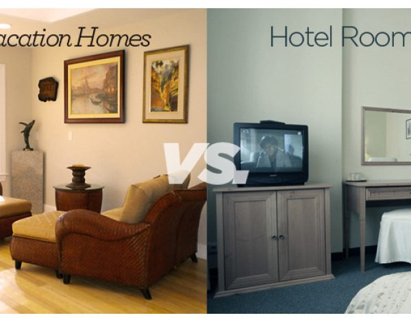 Benefits of Booking: Vacation Homes vs. Hotel Rooms